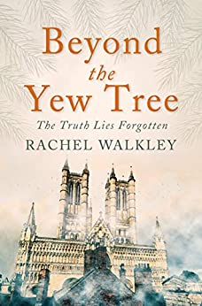 Beyond the Yew Tree by Rachel Walkley