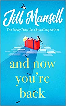 And Now You re Back by Jill Mansell