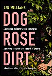 Dog Rose Dirt by Jen Williams
