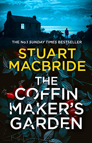 The Coffinmakers Garden by Stuart MacBride