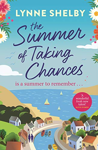 The Summer of Taking Chances by Lynne Shelby